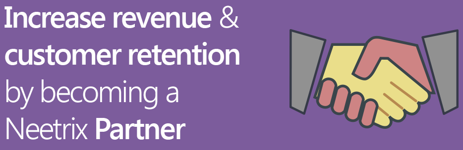 Increase revenue & customer retention by becoming a Neetrix Parner